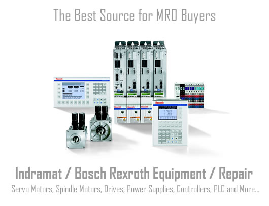 Bosch Rexroth Indramat maintenance, repair and operations (MRO) buyers.